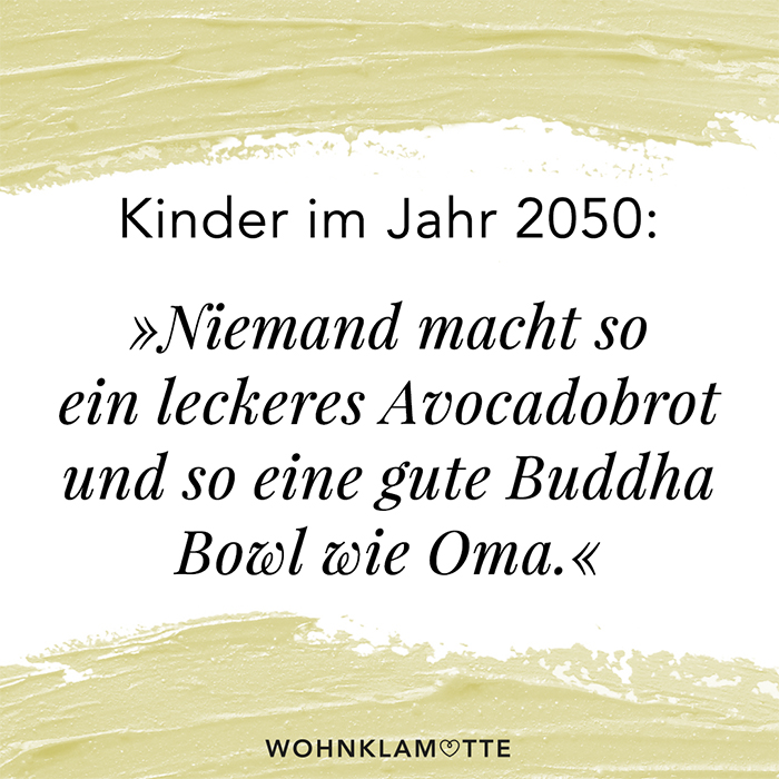 Quote Niemand macht so leckeres Avocadobrot wie Oma